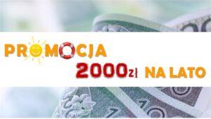 """Promocja """"2000 zł na lato"""""""
